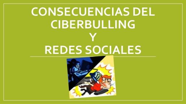CONSECUENCIAS DEL CIBERBULLING Y REDES SOCIALES