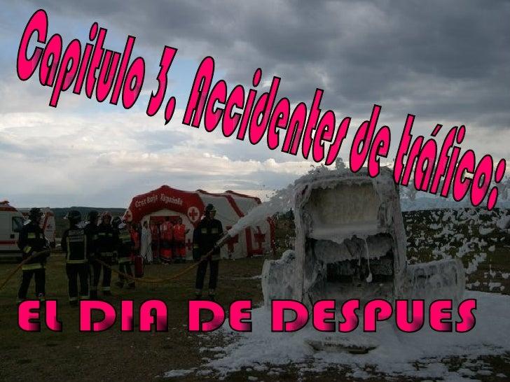 EN UN ACCIDENTE DE TRÁFICO TENEMOS QUE TENER ENCUENTA:      1.- LAS CONSECUENCIAS A LARGO PLAZO DELACCIDENTADO.      2.- L...