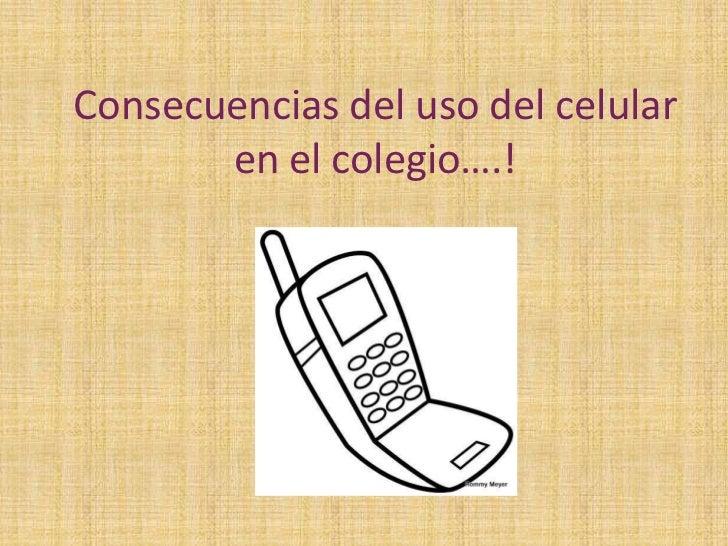 consecuencias del uso del uso del celular