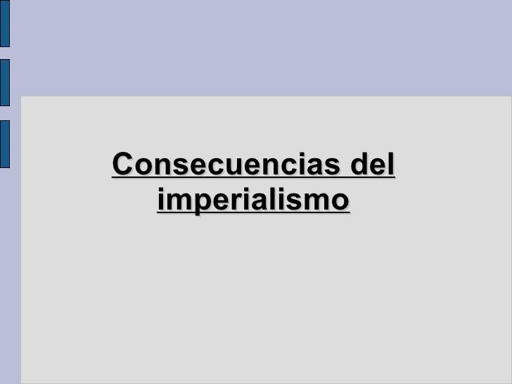 Consecuencias del imperialismo