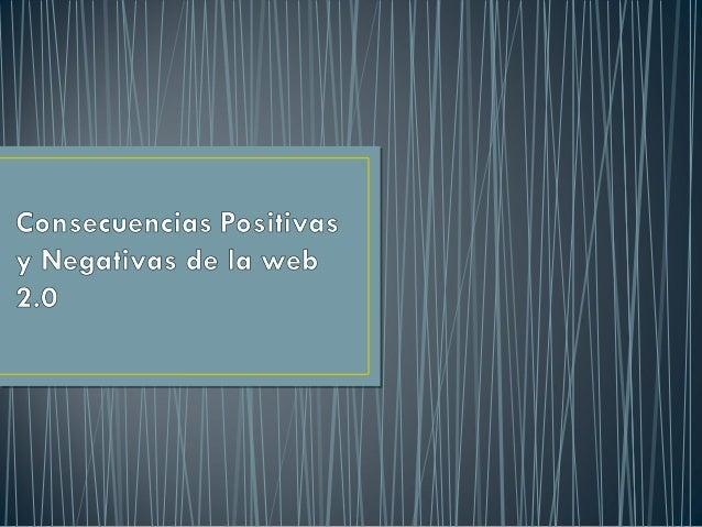 Consecuencias positivas y negativas de la web 2.0