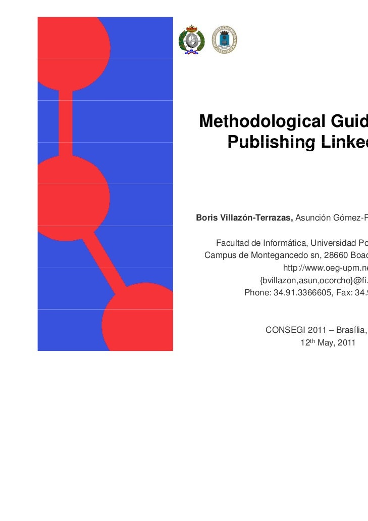 Methodological Guidelines for   Publishing Linked DataBoris Villazón-Terrazas, Asunción Gómez-Pérez, and Óscar Corcho    F...