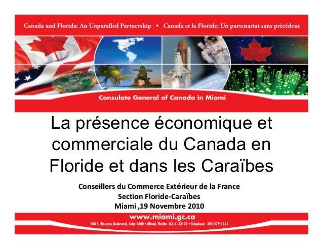 La présence économique et commerciale du Canada en Floride et dans les Caraïbes Conseillers du Commerce ExtConseillers du ...