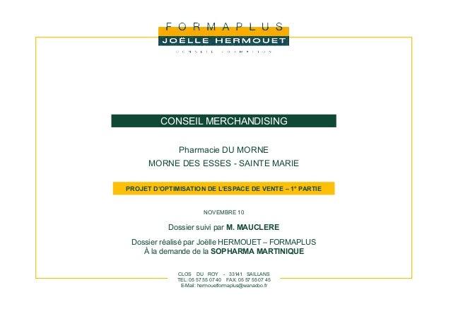 PROJET D'OPTIMISATION DE L'ESPACE DE VENTE – 1° PARTIE CONSEIL MERCHANDISING Dossier réalisé par Joëlle HERMOUET – FORMAPL...