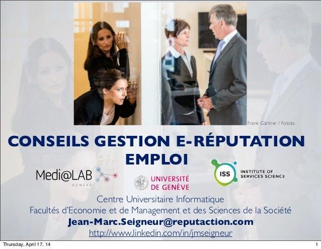 Conseils et outils pour gérer sa e-réputation professionnelle dans le cadre de la recherche d'emploi