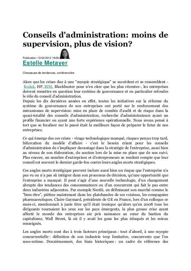 Conseils d'administration: moins de supervision, plus de vision? Publication: 13/02/2012 19:09 Estelle Metayer Chasseuse d...
