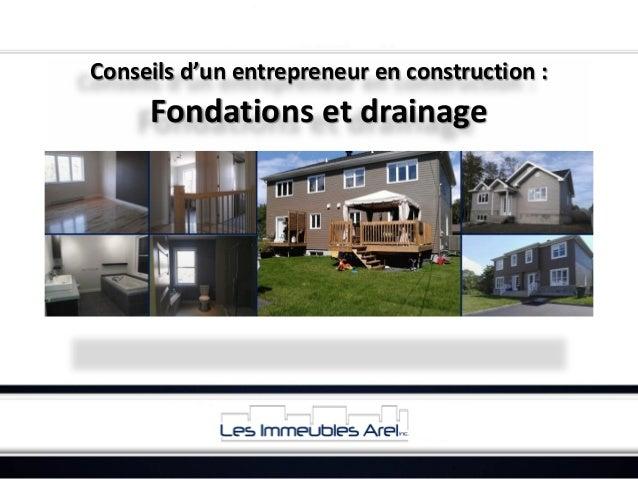 Conseils d'un entrepreneur en construction :  Fondations et drainage