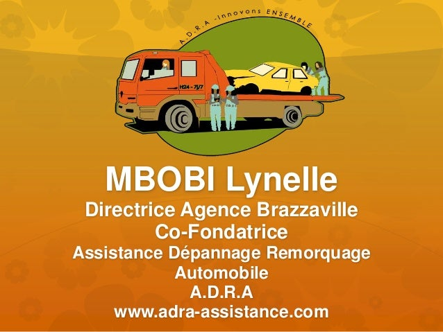 MBOBI Lynelle Directrice Agence Brazzaville Co-Fondatrice Assistance Dépannage Remorquage Automobile A.D.R.A www.adra-assi...