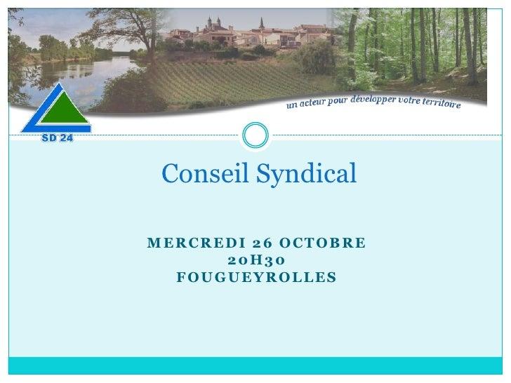 Conseil SyndicalMERCREDI 26 OCTOBRE      20H30  FOUGUEYROLLES