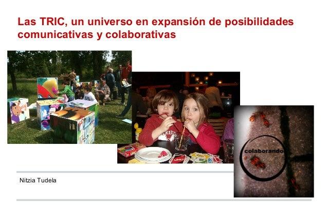 Las TRIC, un universo en expansión de posibilidades comunicativas y colaborativas