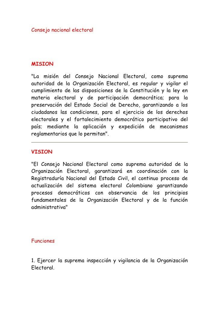 """Consejo nacional electoral     MISION  """"La misión del Consejo Nacional Electoral, como suprema autoridad de la Organizació..."""