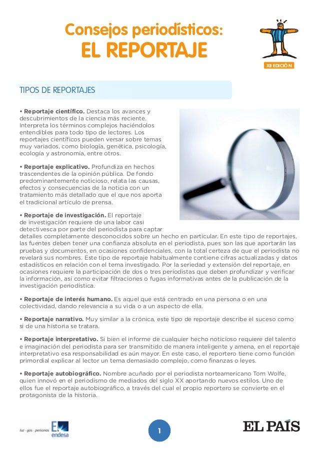 XII EDICIÓ N Consejos periodísticos: EL REPORTAJE TIPOS DE REPORTAJES • Reportaje científico. Destaca los avances y descub...
