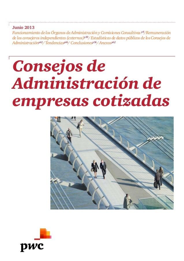 Junio 2013 Funcionamiento de los Órganos de Administración y Comisiones Consultivas p8 /Remuneración de los consejeros ind...