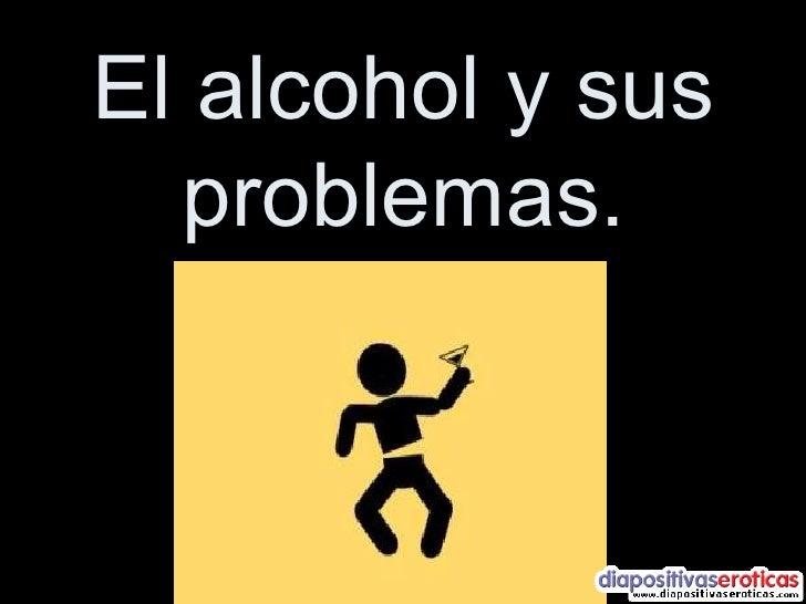 El alcohol y sus problemas.