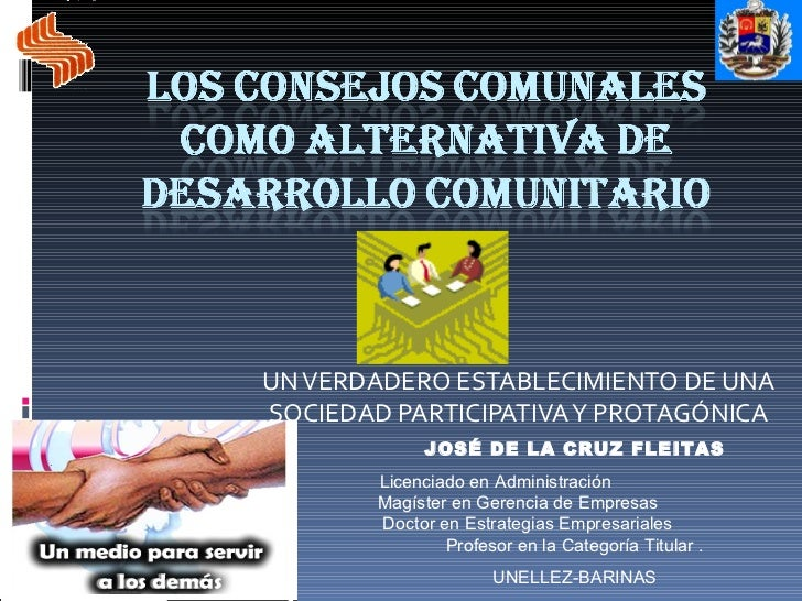 UN VERDADERO ESTABLECIMIENTO DE UNA SOCIEDAD PARTICIPATIVA Y PROTAGÓNICA JOSÉ DE LA CRUZ FLEITAS Licenciado en Administrac...