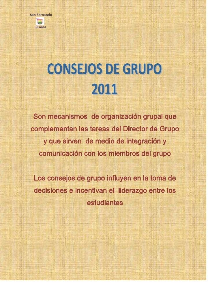 Son mecanismos  de organización grupal que complementan las tareas del Director de Grupo  y que sirven  de medio de integr...
