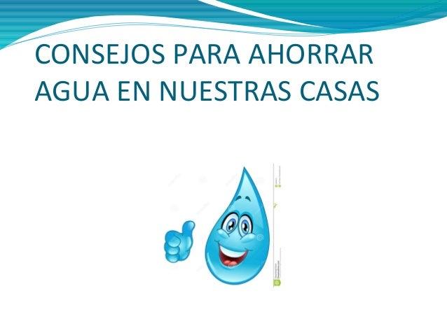 Consejos para ahorrar agua en nuestras casas ant n for Maneras para ahorrar agua