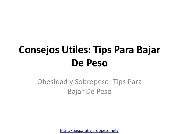Consejos Utiles: Tips Para Bajar           De Peso    Obesidad y Sobrepeso: Tips Para            Bajar De Peso          ht...