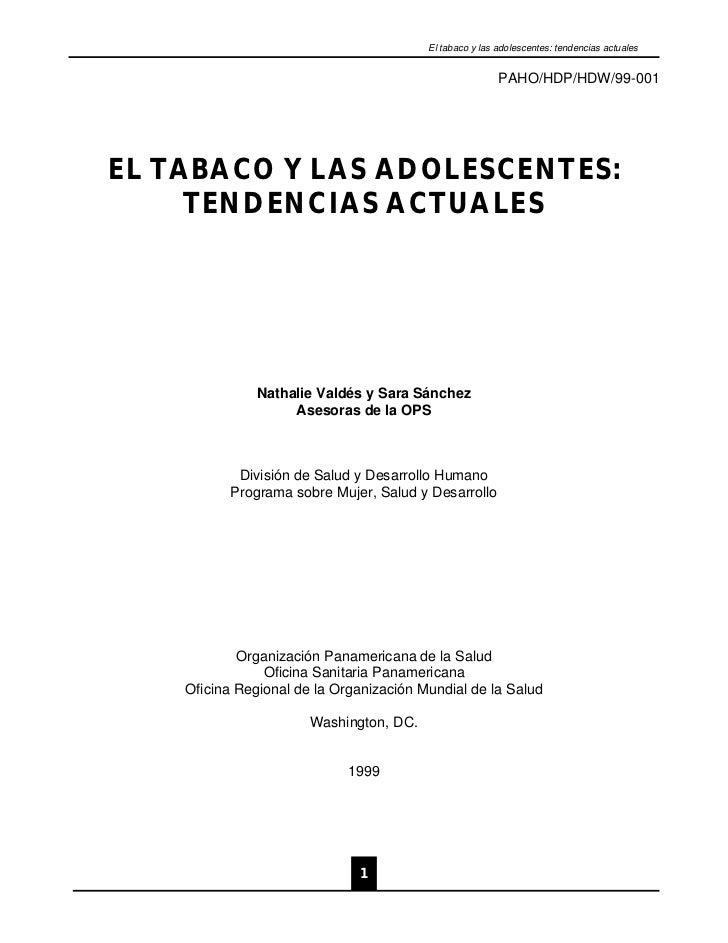 El tabaco y las adolescentes: tendencias actuales                                                         PAHO/HDP/HDW/99-...