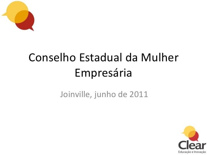 Conselho Estadual da Mulher Empresária Joinville, junho de 2011