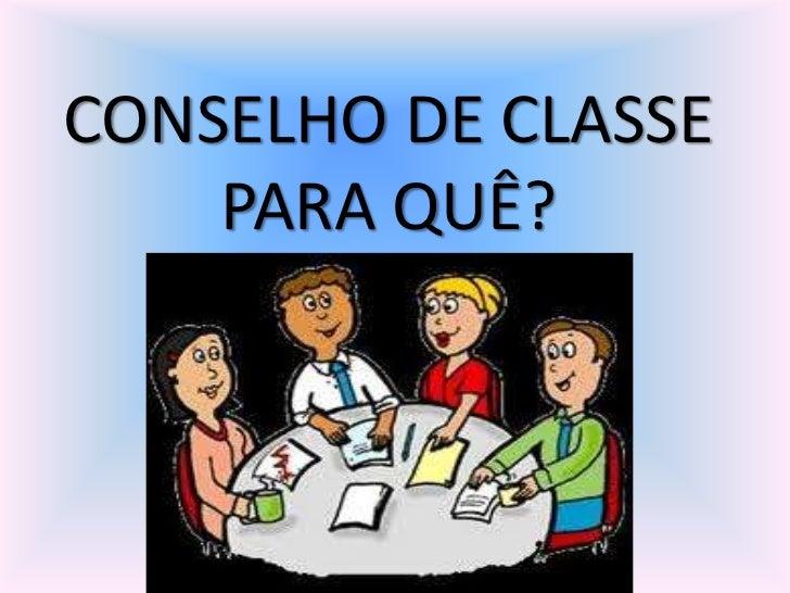 CONSELHO DE CLASSE PARA QUÊ?<br />