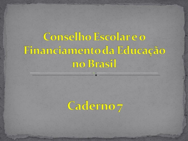 Conselho escolar e o financiamento da educação no brasil