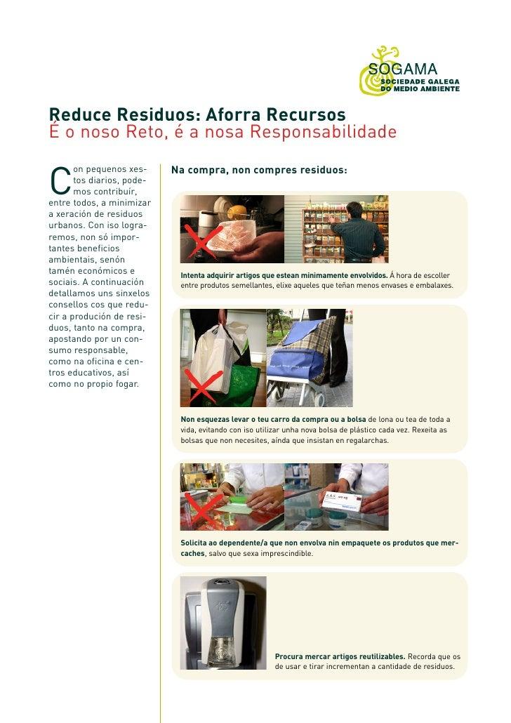 C Reduce Residuos: Aforra Recursos É o noso Reto, é a nosa Responsabilidade                             Na compra, non com...