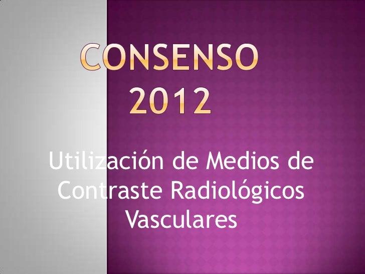 Utilización de Medios de Contraste Radiológicos       Vasculares
