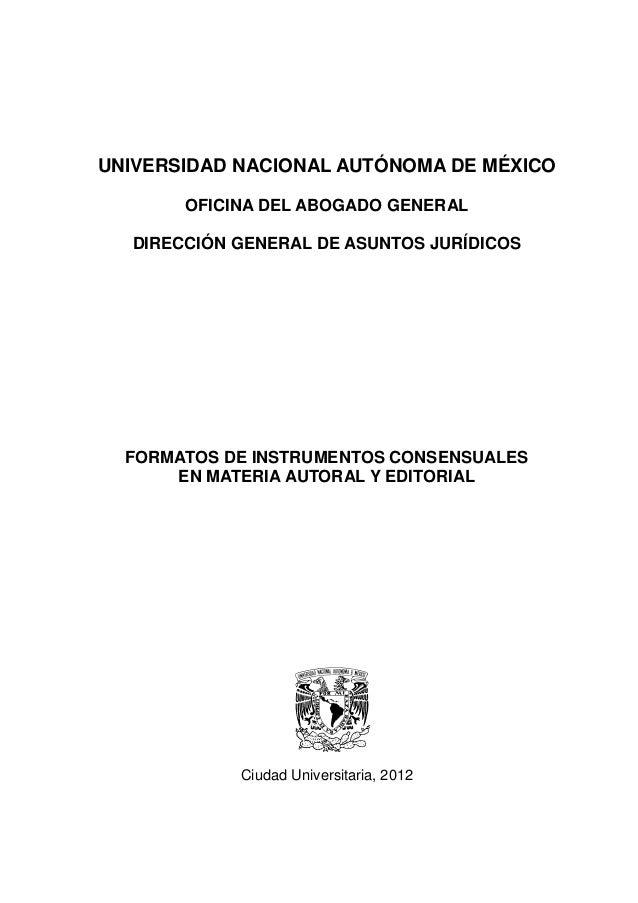 UNIVERSIDAD NACIONAL AUTÓNOMA DE MÉXICO       OFICINA DEL ABOGADO GENERAL  DIRECCIÓN GENERAL DE ASUNTOS JURÍDICOS  FORMATO...