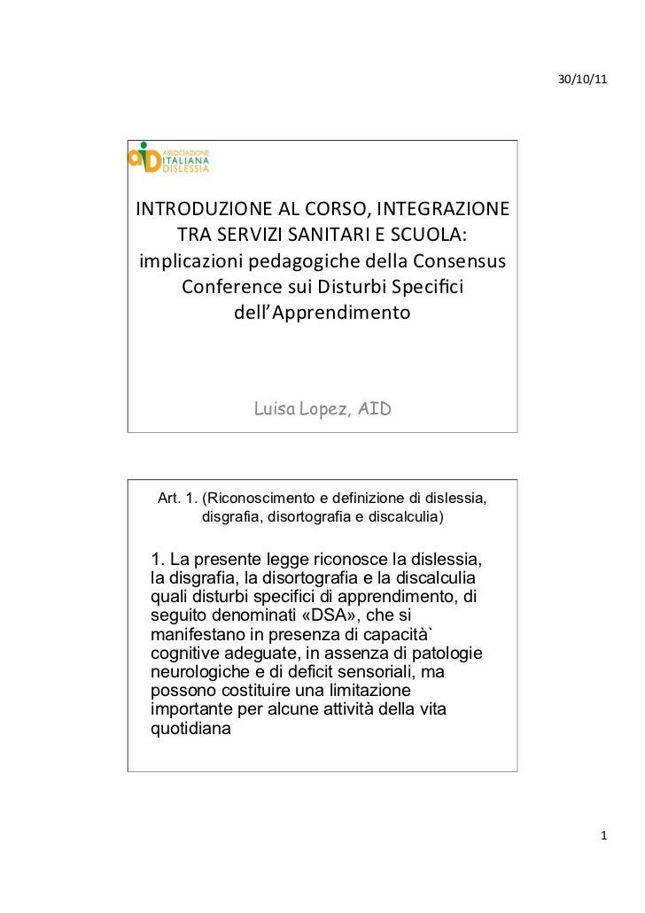 30/10/11 INTRODUZIONE AL CORSO, INTEGRAZIONE      TRA SERVIZI SANITARI E SCUOLA:  implicazioni pedag...