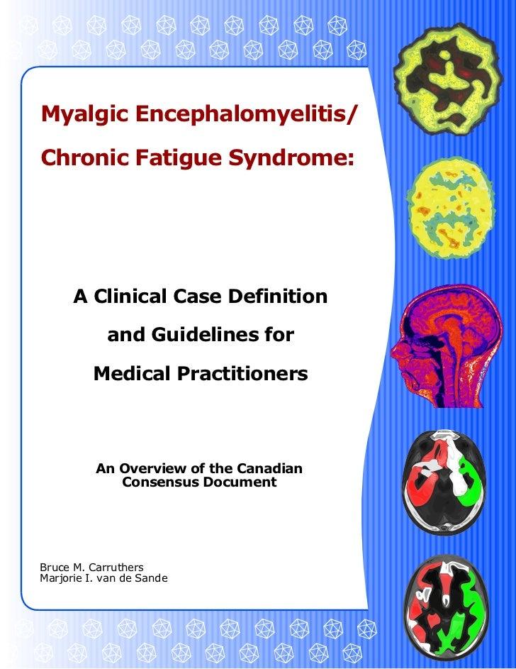 MyalgicEncephalomyelitis/ChronicFatigueSyndrome:      AClinicalCaseDefinition            andGuidelinesfor     ...