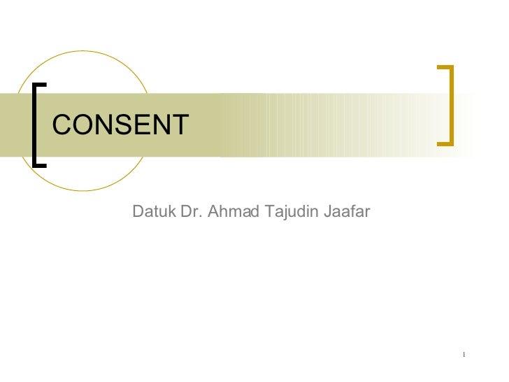 CONSENT Datuk Dr. Ahmad Tajudin Jaafar