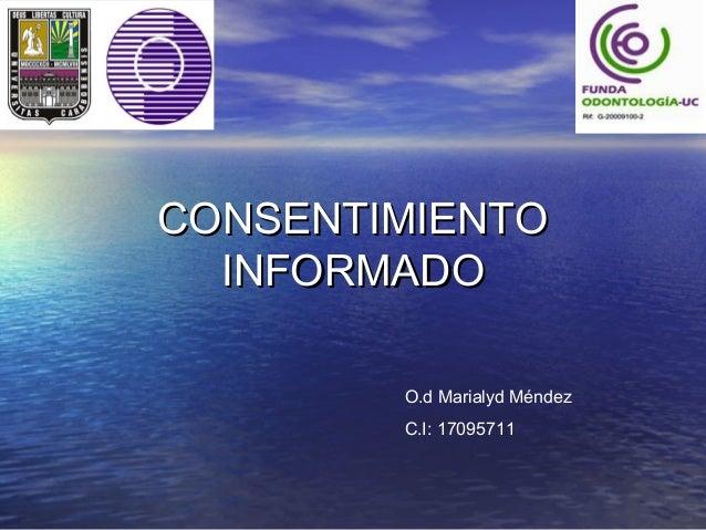 CONSENTIMIENTO  INFORMADO        O.d Marialyd Méndez        C.I: 17095711