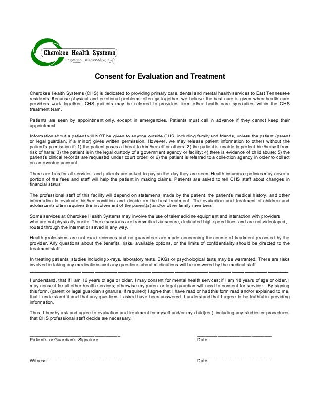 Consent for Evaluation and Treatment Cherokee Health Systems (CHS) is dedicated to providing primary care, dental and ment...