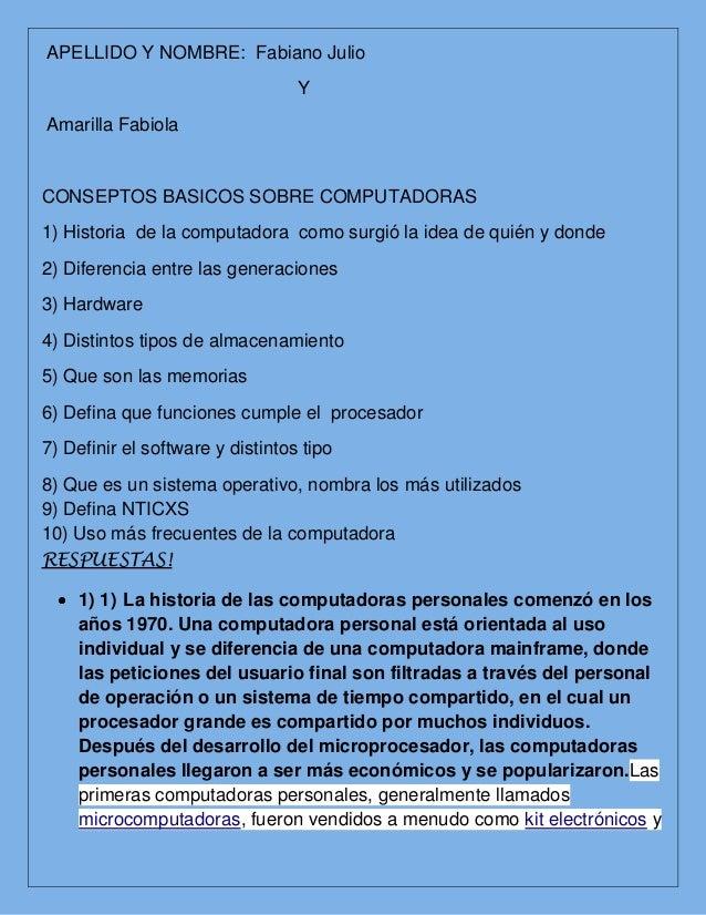 APELLIDO Y NOMBRE: Fabiano Julio                                  YAmarilla FabiolaCONSEPTOS BASICOS SOBRE COMPUTADORAS1) ...