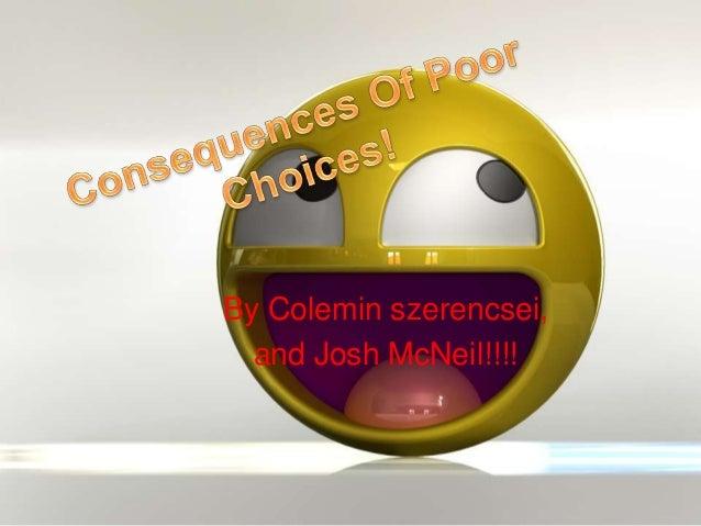 By Colemin szerencsei,  and Josh McNeil!!!!