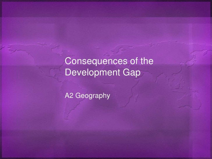 Consequences Of The Development Gap
