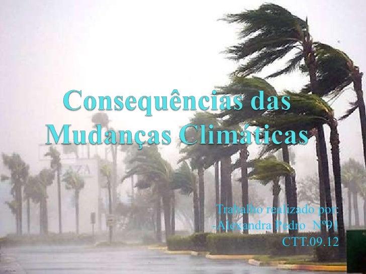 Consequencias das Mudanças ClimáTicas, Alexandra Pedro CTT 09