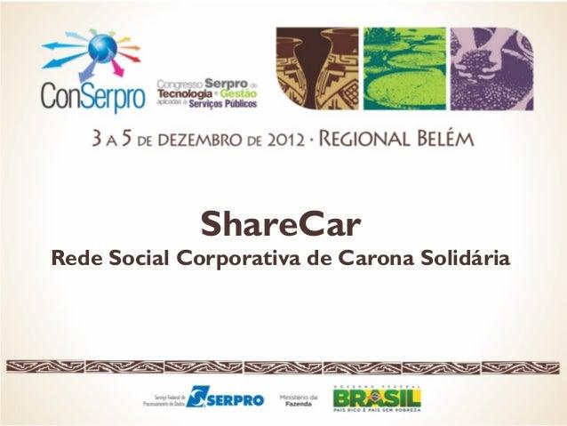 ShareCar Rede Social Corporativa de Carona Solidária