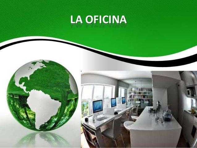 conservacion del medio ambiente en la oficina