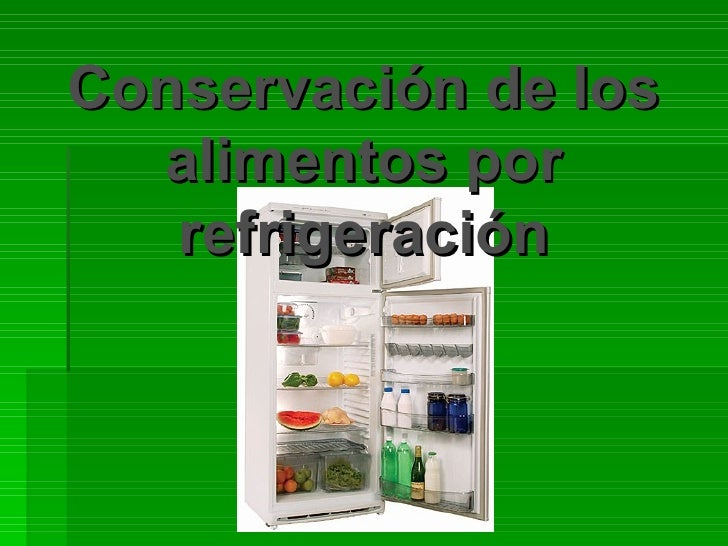 Conservación de los alimentos por refrigeración