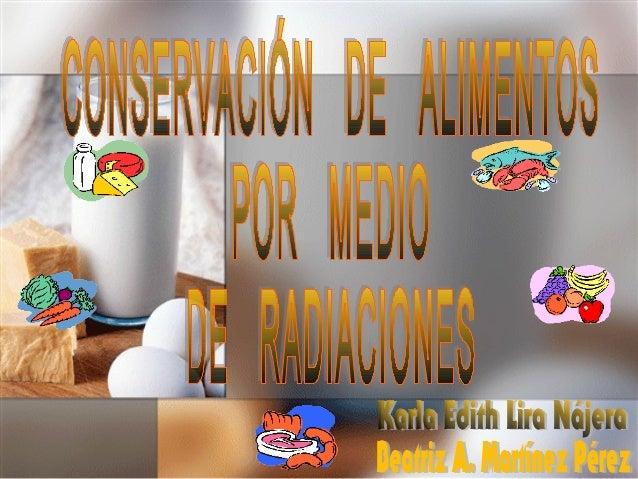 La conservación de los alimentos en susLa conservación de los alimentos en suscondiciones naturales ha sido una metacondic...
