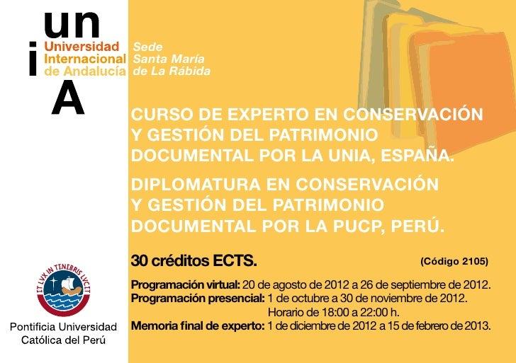 SedeSanta Maríade La RábidaCurso de Experto en Conservacióny Gestión del PatrimonioDocumental por la UNIA, España.DIPLOMAT...