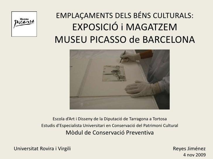 EMPLAÇAMENTS DELS BÉNS CULTURALS: EXPOSICIÓ i MAGATZEMMUSEU PICASSO de BARCELONA<br />Escola d'Art i Disseny de la Diputac...