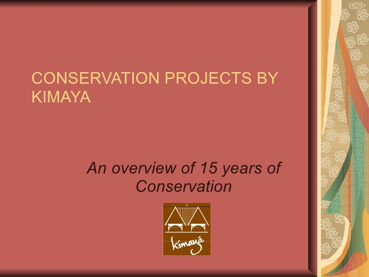CONSERVATION PROJECTS BY KIMAYA   An overview of 15 years of Conservation