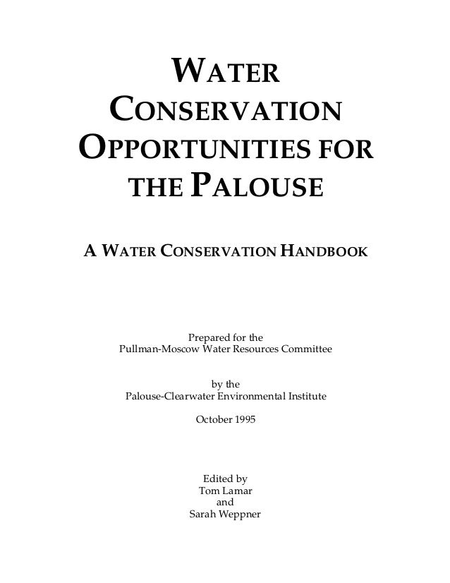 WATER  CONSERVATIONOPPORTUNITIES FOR  THE PALOUSEA WATER CONSERVATION HANDBOOK               Prepared for the   Pullman-Mo...