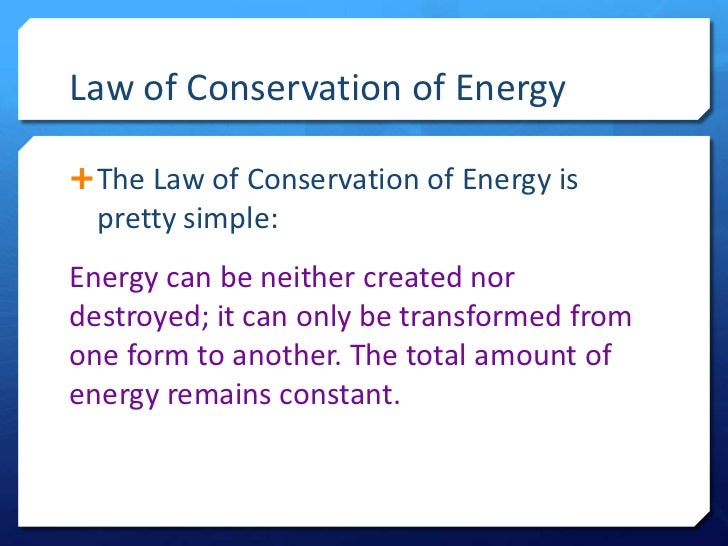 detailed description of the energy conservation problem This principle is known as the conservation of energy or the first law of thermodynamics for example, when a box slides down a hill, the potential energy that the box has from being located high up on the slope is converted to kinetic energy, energy of motion.
