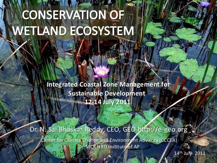 CONSERVATION OF WETLAND ECOSYSTEM<br />Integrated Coastal Zone Management for Sustainable Development<br />12-14 July 20...