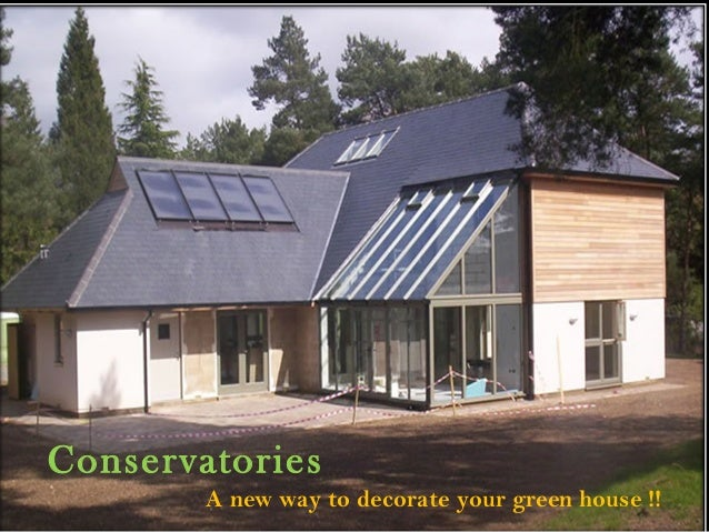 Conservatories A new way to decorate your green house !!