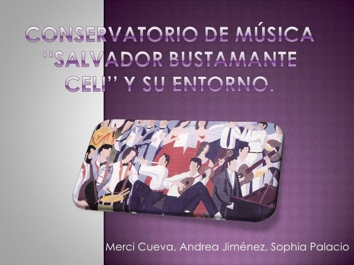 Conservatorio De MúSica ''Salvador Bustamante Celi''